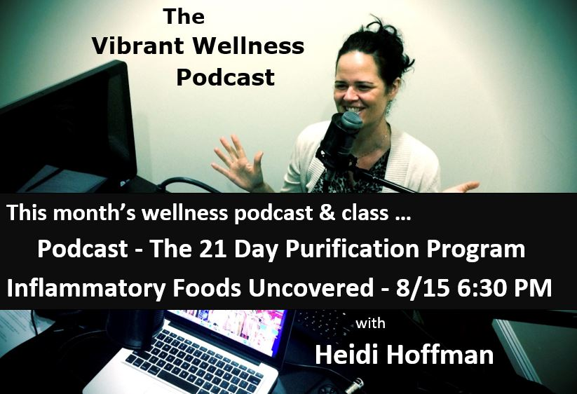 Inflammatory Foods - The Vibrant Living Wellness Center Podcast